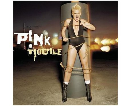 Pink- 'Trouble'